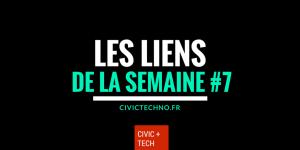 Les liens CIvicTech de la semaine #7