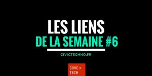Les liens Civic Tech de la semaine #6