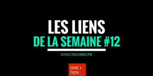 Les liens Civic Tech de la semaine - CivicTech