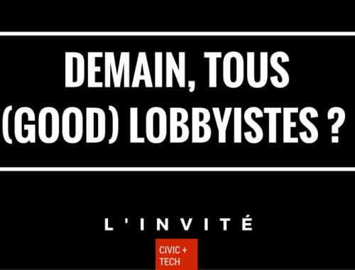 Demain, tous (good) lobbyistes ? - Civic Tech CivicTech