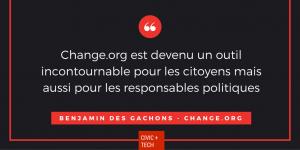 Change.org est devenu un outil incontournable pour les citoyens mais aussi pour les responsables politiques