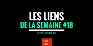 Les liens civictech civic tech de la semaine 18