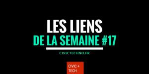 Les liens civictech de la semaine 17 civic tech