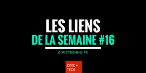 Liens CivicTech de la semaine #16 Civic Tech