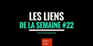 Les liens Civic Tech de la semaine 22 - CivicTech