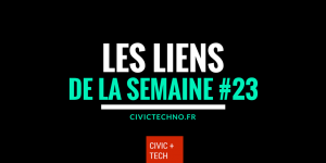 Les liens civic tech de la semaine - Civictech #23