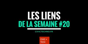 Les liens civictech de la semaine 20 Civic Tech