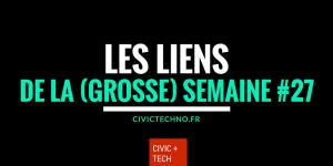 Les liens civic tech de la semaine 27 civictech