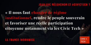 Mélenchon France Insoumise Civic Tech CivicTech